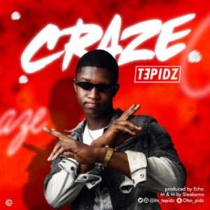 "Tepidz - ""Craze"" (Prod. Echo)"